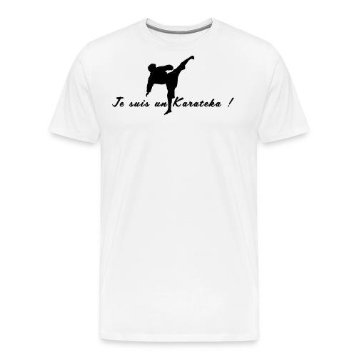 Je suis un karatéka ! - T-shirt Premium Homme