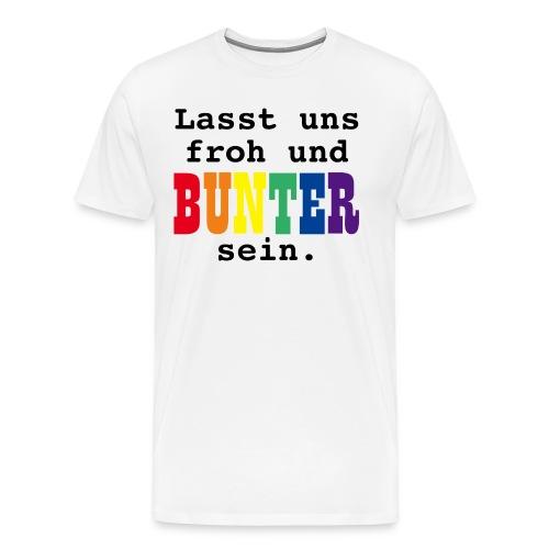 LASST UNS FROH UND BUNTER SEIN - GAY PRIDE RAINBOW - Männer Premium T-Shirt