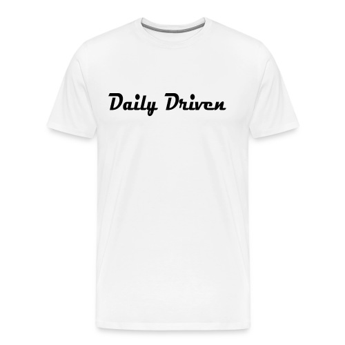 Daily Driven Shirt - Mannen Premium T-shirt