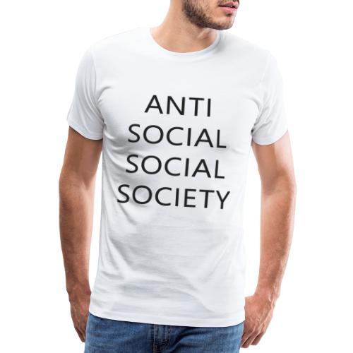 Anti Social Social Society - Geschenkidee - Männer Premium T-Shirt
