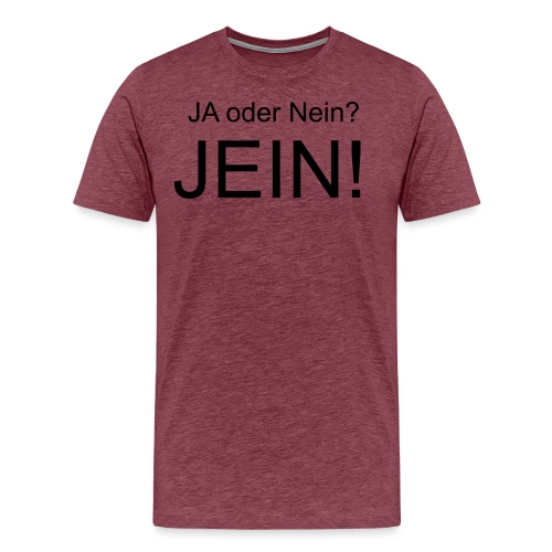 JEIN! - Männer Premium T-Shirt