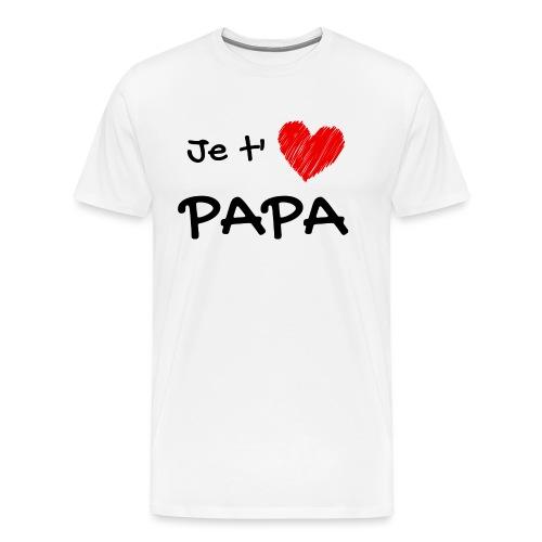 t-shirt fete des pères je t'aime papa - T-shirt Premium Homme