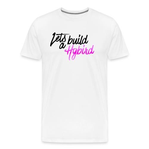 Lets Build A hybrid - Men's Premium T-Shirt