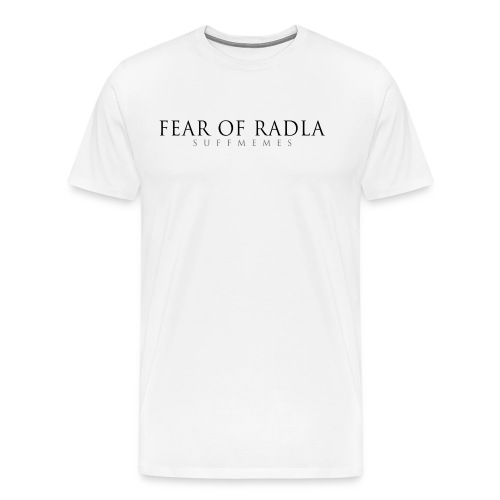 fear of radla - Männer Premium T-Shirt