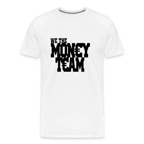 we the money team1 png - Mannen Premium T-shirt