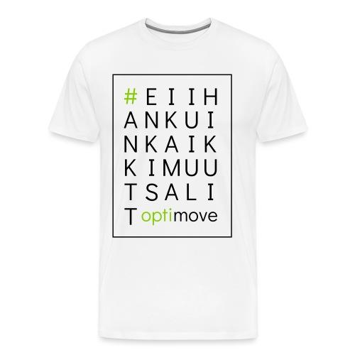 eiihankuinkaikkimuutsalit - Miesten premium t-paita