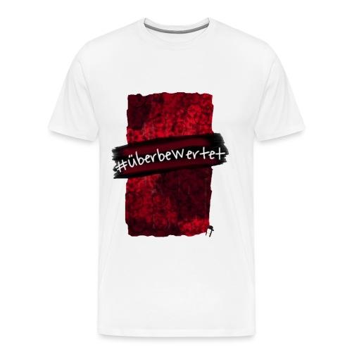 #überbewertet - Männer Premium T-Shirt