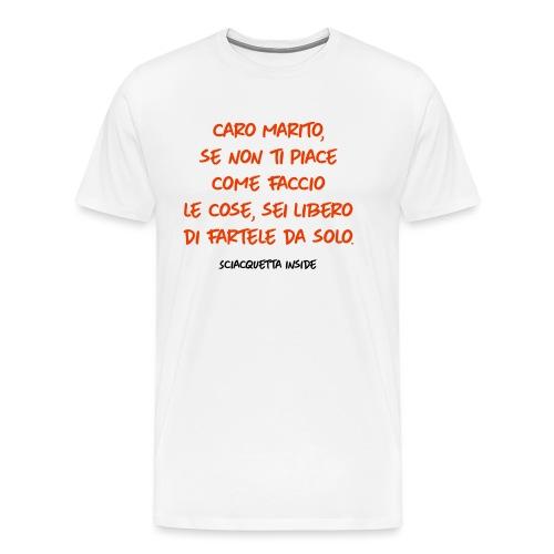 caro marito, se non ti piace come faccio le cose - Maglietta Premium da uomo