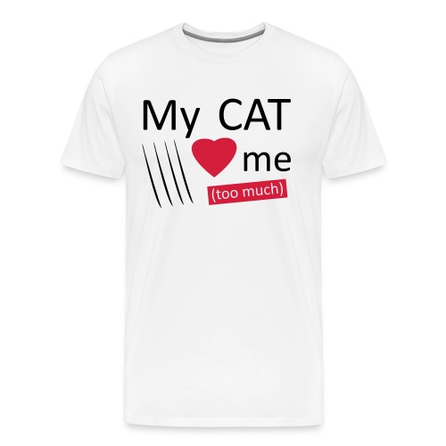 My cat loves me (too much) - T-shirt Premium Homme