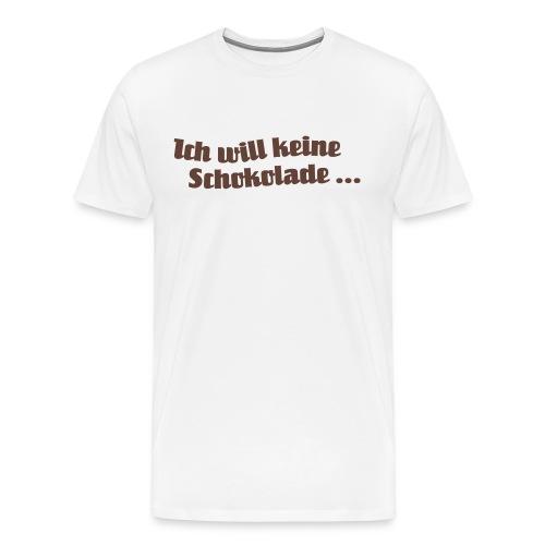 Ich will keine Schokolade - Männer Premium T-Shirt