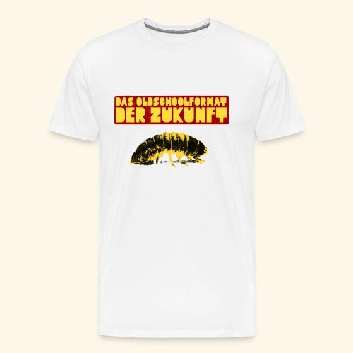 DAS OLDSCHOOLFORMAT DER ZUKUNFT - Männer Premium T-Shirt