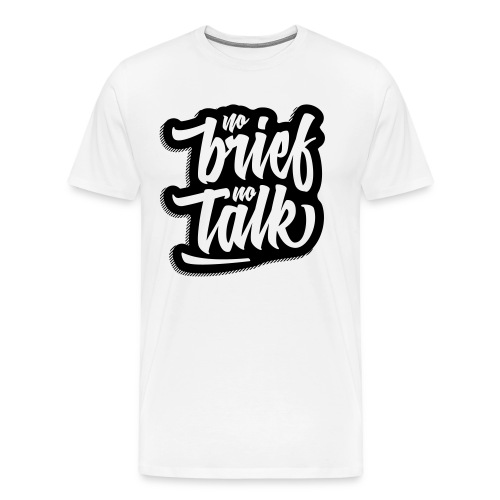no brief, no talk - Männer Premium T-Shirt