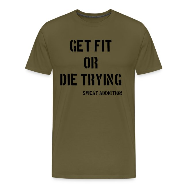 Get Fit Or Die Trying