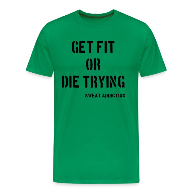 Get Fit Or Die Trying