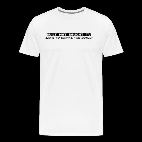 Built not Bought TV Original - Männer Premium T-Shirt