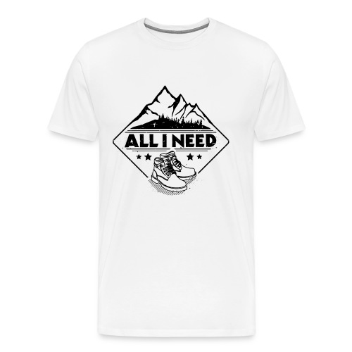 Wandern Berge Bergschuhe - all i need - Männer Premium T-Shirt
