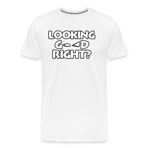 LOOKING GOOD - Men's Premium T-Shirt