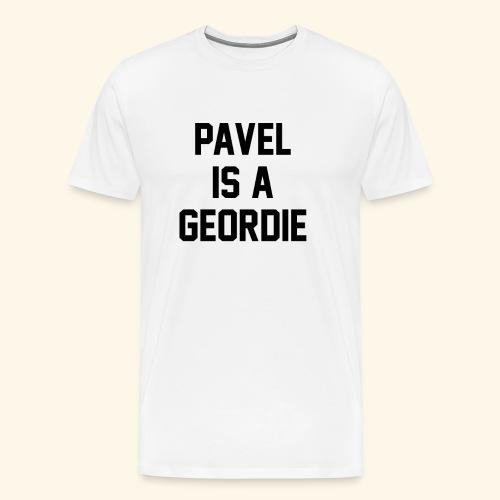 Pavel Is A Geordie - Men's Premium T-Shirt
