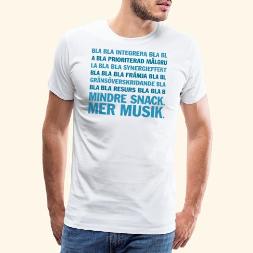 Bla bla bla Mindre snack mer musik vektor - Premium-T-shirt herr