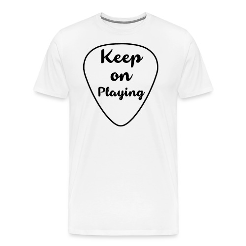 Keep On Playing - Men's Premium T-Shirt