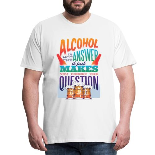 Alkohol Spruch - Männer Premium T-Shirt