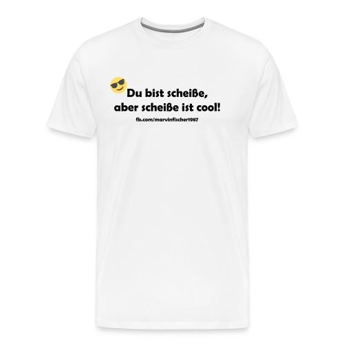 scheiße_ist_cool - Männer Premium T-Shirt