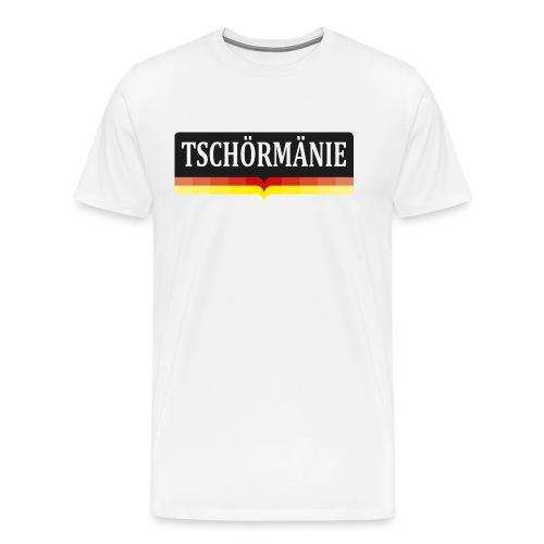 TSCHÖRMÄNIE - Männer Premium T-Shirt