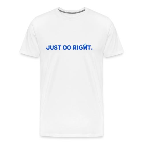 Just Do Right - Happy-Me - Men's Premium T-Shirt