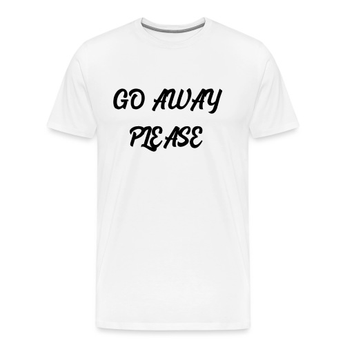 Go Away Please - Männer Premium T-Shirt