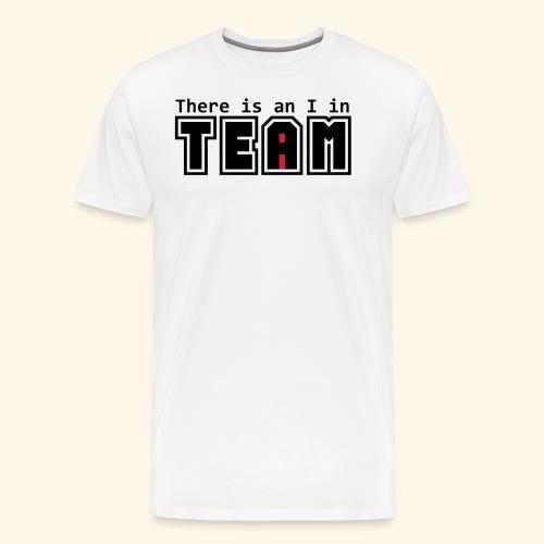 Team with I - Men's Premium T-Shirt