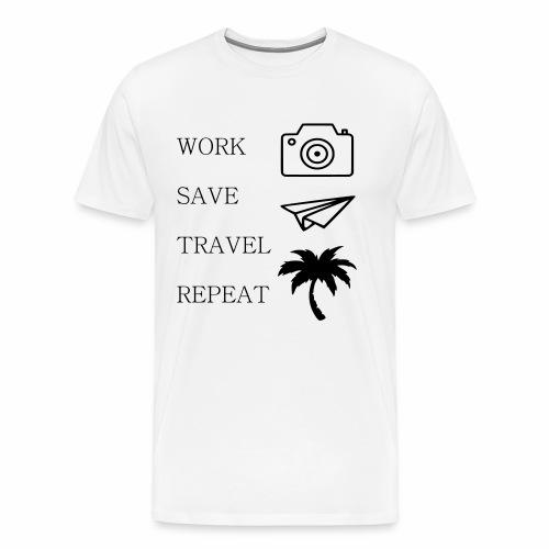 Work Save Travel Repeat - Männer Premium T-Shirt