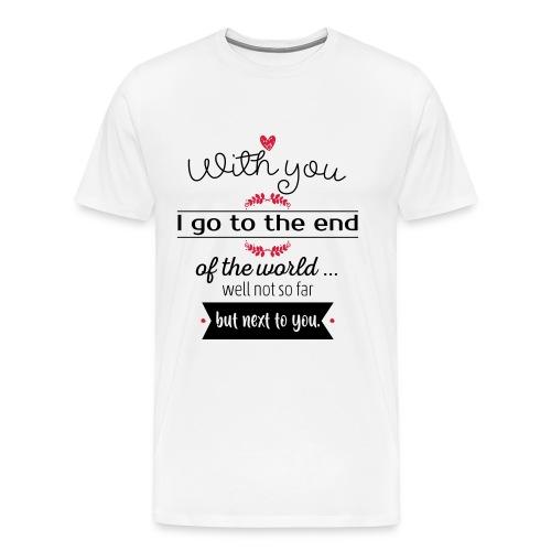 With you I go - Camiseta premium hombre