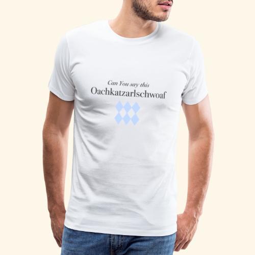 Can You say this - Männer Premium T-Shirt