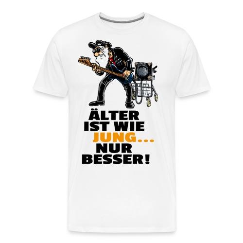 Älter ist wie jung - Männer Premium T-Shirt