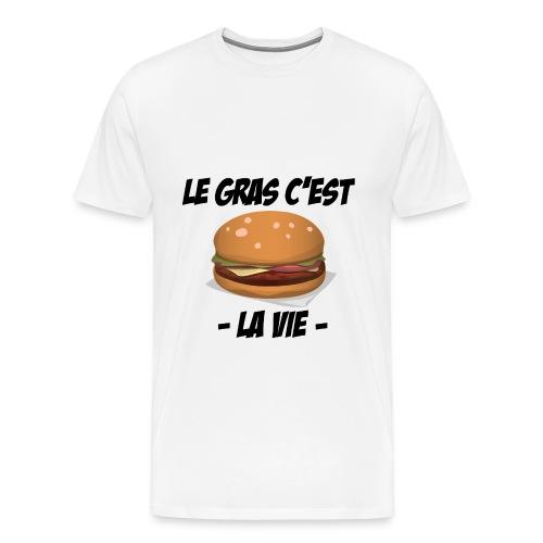 Le gras c'est la vie - T-shirt Premium Homme