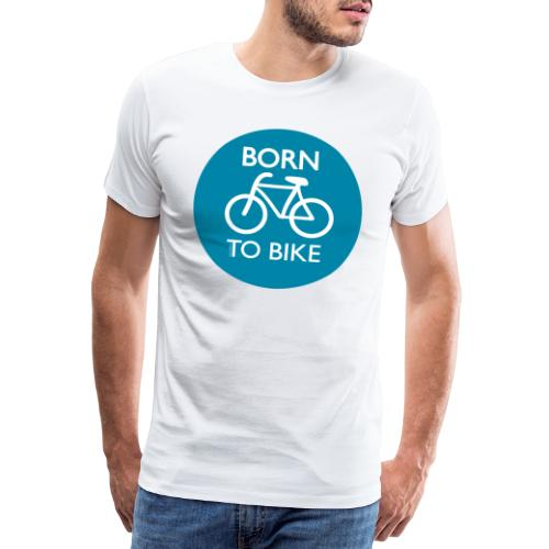 Born To Bike - Männer Premium T-Shirt