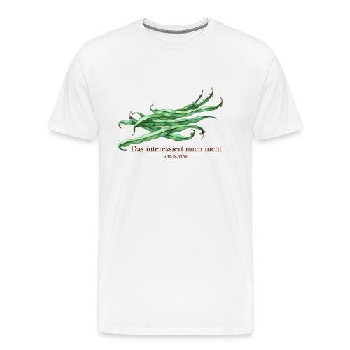 Nicht die Bohne - Männer Premium T-Shirt
