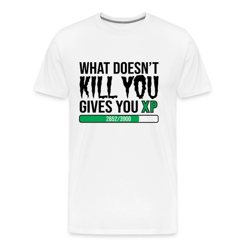 What Doesnt Kill You Gives You Xp - Men's Premium T-Shirt