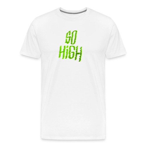 So high - T-shirt Premium Homme