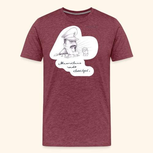 Mundus vult decipi (Diktator) - Männer Premium T-Shirt
