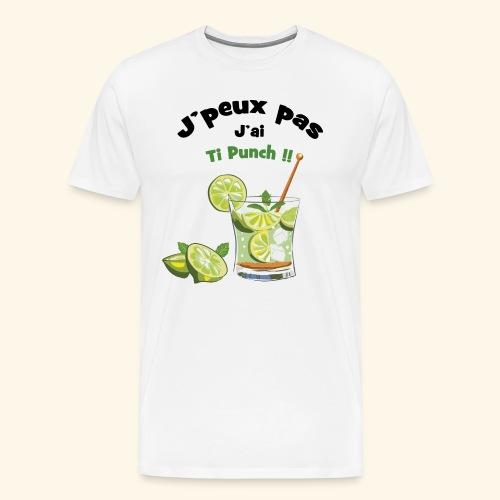 J'peux pas j'ai ti punch - T-shirt Premium Homme