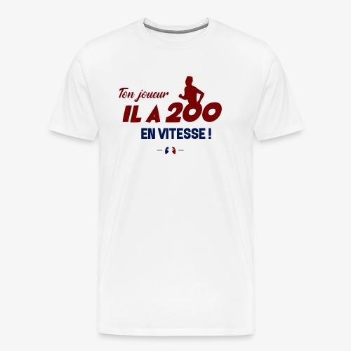 Ton joueur il a 200 en vitesse ! - T-shirt Premium Homme