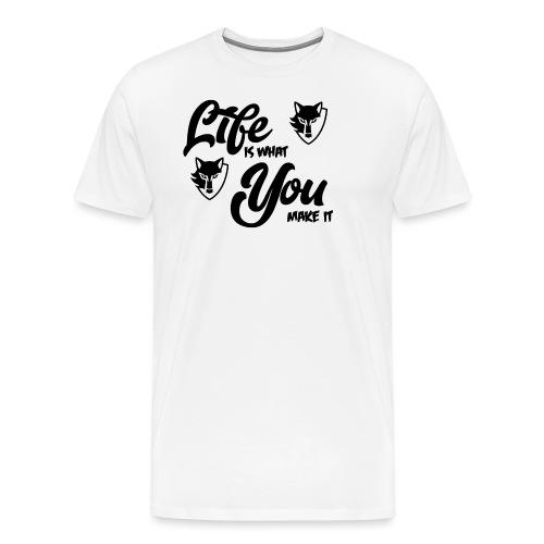 Life is what you make it - Men's Premium T-Shirt