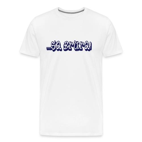 Sa brura 02 - Men's Premium T-Shirt