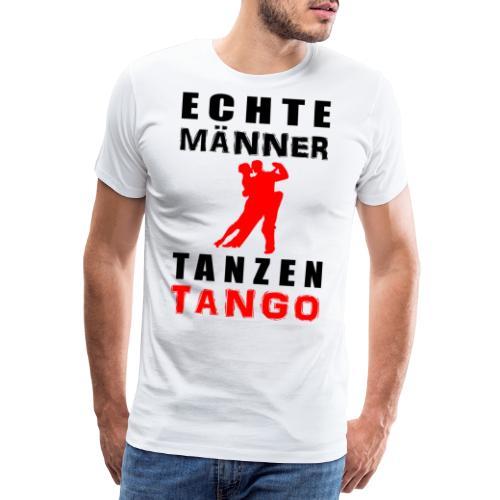 Echte Männer tanzen Tango - Männer Premium T-Shirt