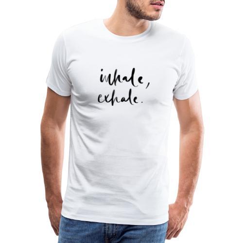 Inhale Exhale Achtsamkeits-Lettering - Männer Premium T-Shirt