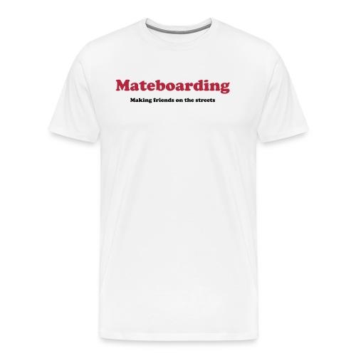 Mateboarding - Men's Premium T-Shirt