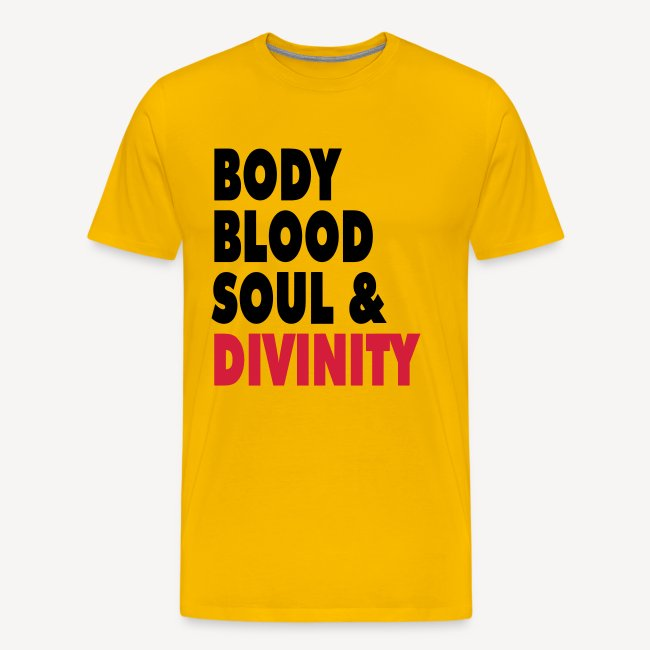 BODY BLOOD SOUL AND DIVINITY
