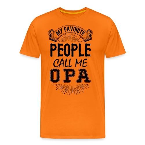 My Favorite People Call Me Opa - Men's Premium T-Shirt