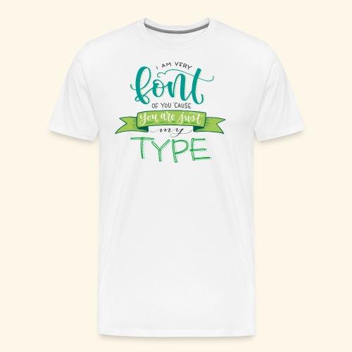 I am very font of you - Camiseta premium hombre